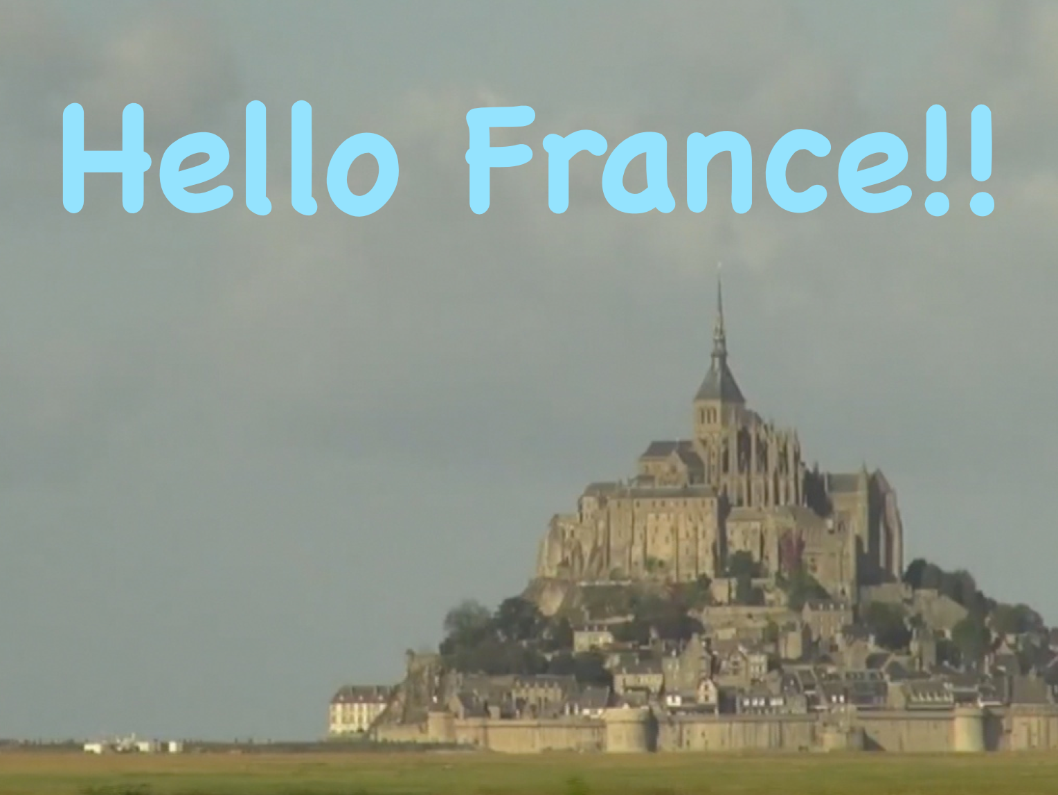 Hello France!!(モンサンミッシェル)